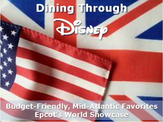 Dining Through Epcot's World Showcase – Budget-Friendly, Mid-Atlantic Favorites